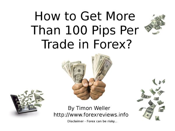 how to get more than 100 pips per trade plus